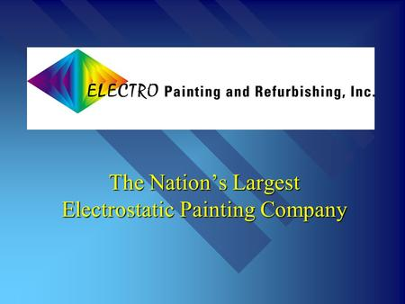 The Nations Largest Electrostatic Painting Company.