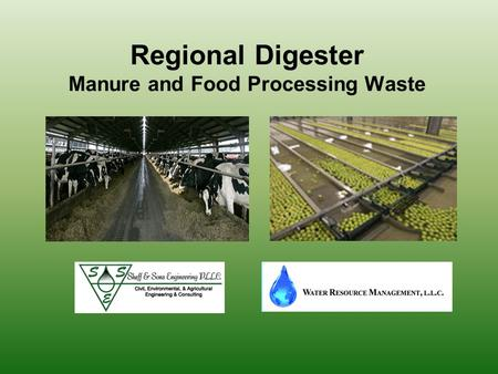 Regional Digester Manure and Food Processing Waste.