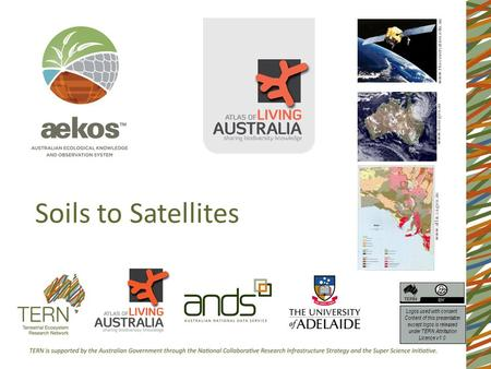 Soils to Satellites Logos used with consent. Content of this presentation except logos is released under TERN Attribution Licence v1.0 www.thecoversation.edu.au.