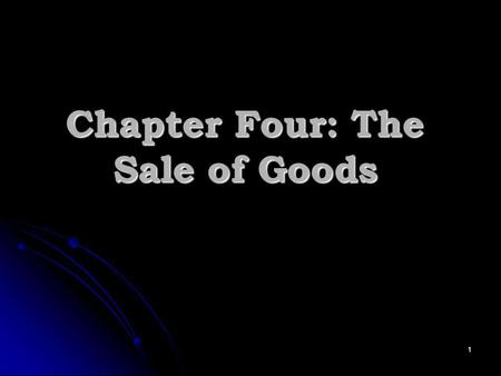 Chapter Four: The Sale of Goods 1. The Sale of Goods Act 1979 in Britain: Britain The Sale of Goods Act 1979 regulates contracts in which goods are sold.