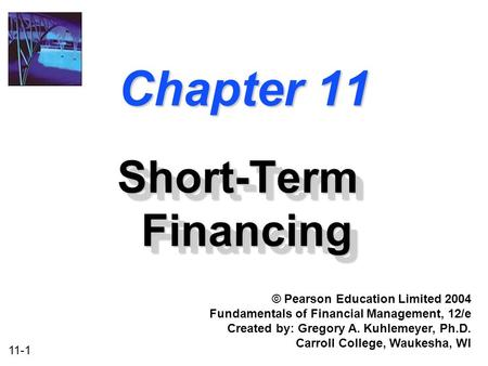 Chapter 11 Short-Term Financing © Pearson Education Limited 2004