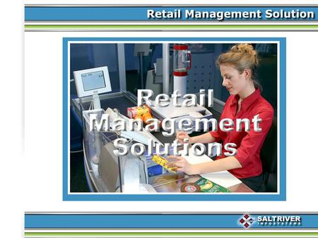 INTRODUCTION Retail Management Solution supports bar code readers for faster checkout and inventory control, printing of barcode labels and designing.