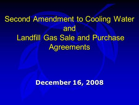 Second Amendment to Cooling Water and Landfill Gas Sale and Purchase Agreements December 16, 2008.
