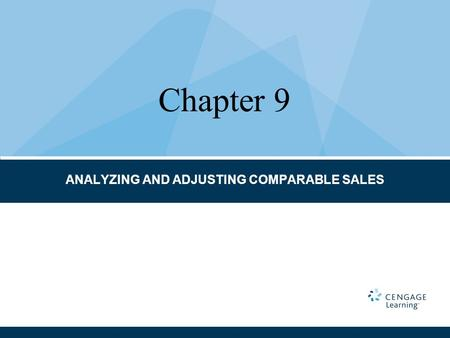 ANALYZING AND ADJUSTING COMPARABLE SALES Chapter 9.