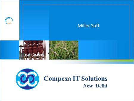 Compexa IT Solutions New Delhi. Get Your Rice Mill Computerized.