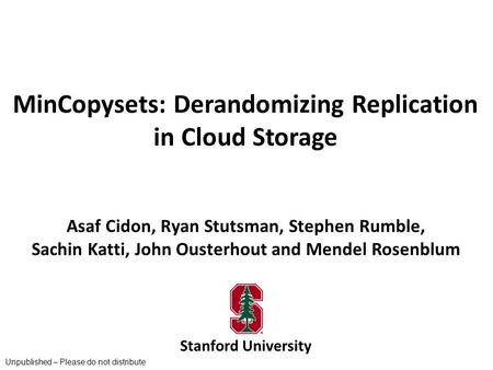 MinCopysets: Derandomizing Replication in Cloud Storage