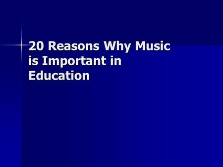20 Reasons Why Music is Important in Education. In a 1995 study, music students who participated in pullout lessons averaged higher scores than non-pullout.