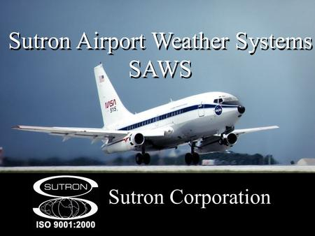Sutron Airport Weather Systems SAWS Sutron Corporation.