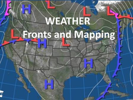 WEATHER Fronts and Mapping