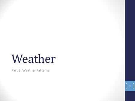 Part 5: Weather Patterns