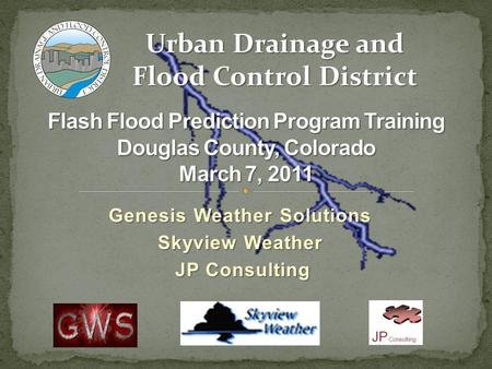 Genesis Weather Solutions Skyview Weather JP Consulting JP Consulting Urban Drainage and Flood Control District.