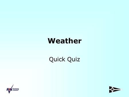 Weather Quick Quiz. Beaufort: Force 8 Mean wind speed (knots): 37 Limit of wind speed (knots): 34 - 40 Description: Gale Sea State: Very Rough - High.
