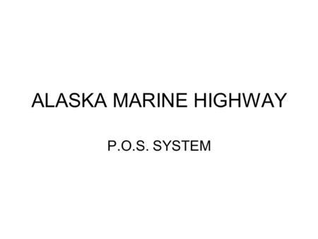 ALASKA MARINE HIGHWAY P.O.S. SYSTEM. CLOCKING IN TOUCH THE SCREEN ENTER YOUR EMPLOYEE NUMBER TOUCH OK THE CLOCK IN SCREEN APPEARS TOUCH THE APPROPRIATE.