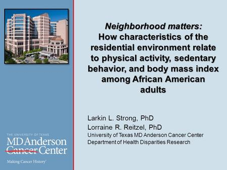 Neighborhood matters: How characteristics of the residential environment relate to physical activity, sedentary behavior, and body mass index among African.