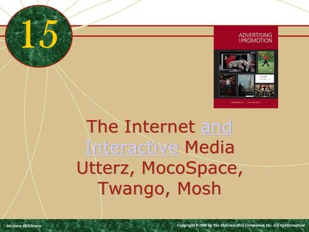 The Internet and Interactive Media Utterz, MocoSpace, Twango, Moshand Interactive The Internet and Interactive Media Utterz, MocoSpace, Twango, Moshand.