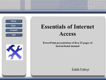 PowerPoint presentation of first 25 pages of instructional manual Edith Fabiyi Essentials of Internet Access.