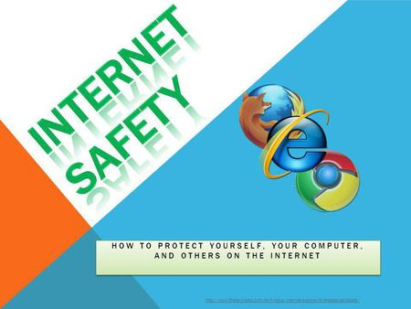 How to protect yourself, your computer, and others on the internet