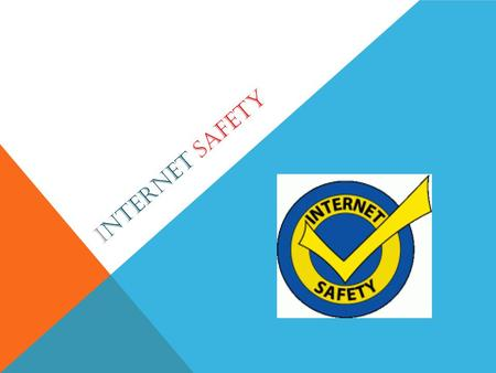 INTERNET SAFETY. WHY Every parent and student needs to be aware of the issues that come with the internet. Most parents spend time with their children.