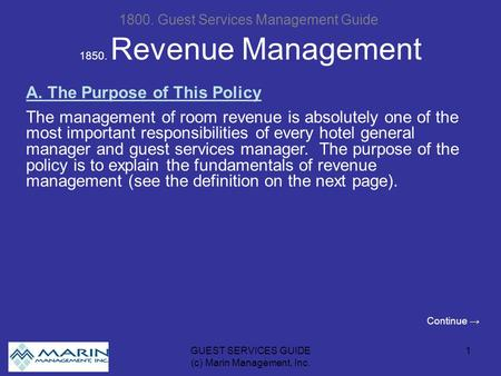 GUEST SERVICES GUIDE (c) Marin Management, Inc. 1 1850. Revenue Management 1800. Guest Services Management Guide A. The Purpose of This Policy The management.