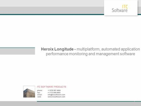 Heroix Longitude - multiplatform, automated application performance monitoring and management software.