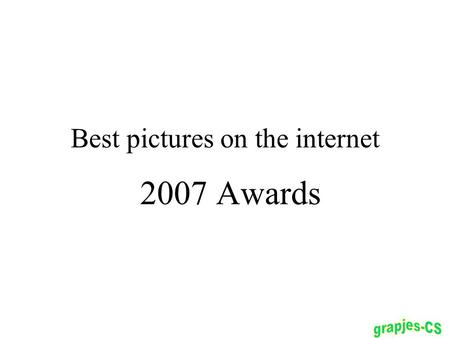 Best pictures on the internet 2007 Awards. Best natural scenary (open spaces) Rated 88.6 (out of 100)