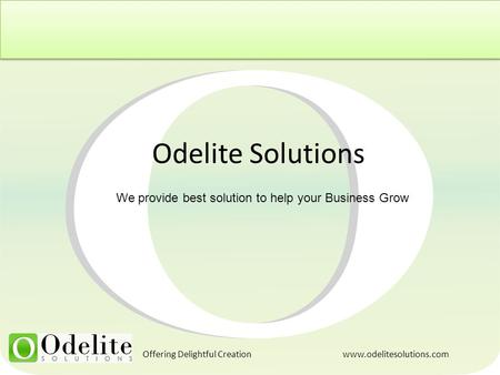 Odelite Solutions We provide best solution to help your Business Grow Offering Delightful Creation www.odelitesolutions.com.