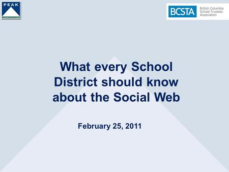 What every School District should know about the Social Web February 25, 2011.
