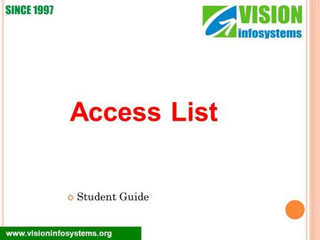 Student Guide www.visioninfosystems.org Access List.