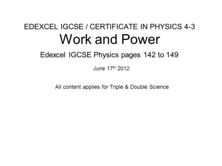 EDEXCEL IGCSE / CERTIFICATE IN PHYSICS 4-3 Work and Power