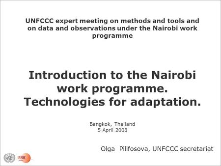 UNFCCC expert meeting on methods and tools and on data and observations under the Nairobi work programme Introduction to the Nairobi work programme. Technologies.