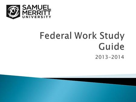2013-2014. Introduction The purpose of this guide is to familiarize students and supervisors with the policies and procedures regarding Samuel Merritts.