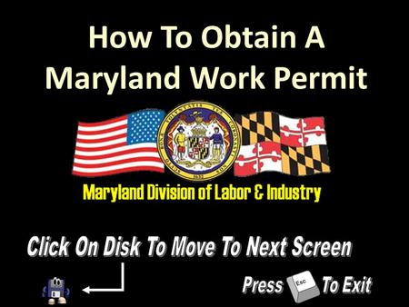 How To Obtain A Maryland Work Permit. 410-767-2239