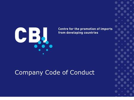 Company Code of Conduct. 1.Commercial sustainability by caring for our stakeholders Profits for Sustainable Growth Our Stakeholders: –Customers, trade.