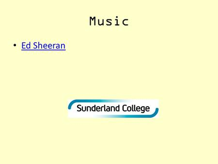 Music Ed Sheeran.