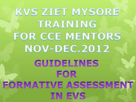 KVS ZIET MYSORE TRAINING FOR CCE MENTORS NOV-DEC.2012
