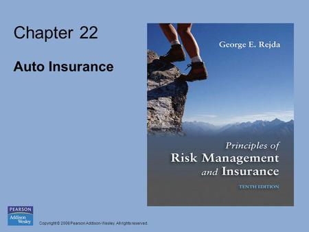 Copyright © 2008 Pearson Addison-Wesley. All rights reserved. Chapter 22 Auto Insurance.