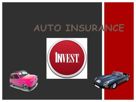 Auto Insurance Introduction of the topic and yourself (name, where you work, job title)