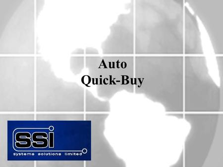 Auto Quick-Buy. Overview: Based upon the use of system flags, a complete ordering process will be automated as follows: sales order lines automatically.