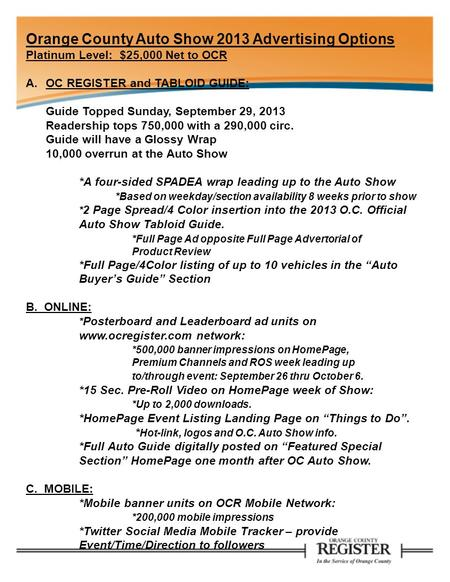 Orange County Auto Show 2013 Advertising Options Platinum Level: $25,000 Net to OCR A.OC REGISTER and TABLOID GUIDE: Guide Topped Sunday, September 29,