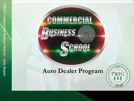 TWFG Commercial Business School – Auto Repair 1 Auto Dealer Program.