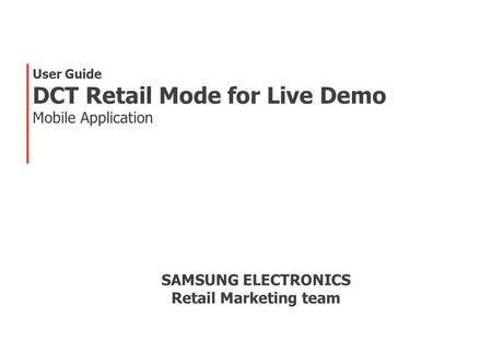 DCT Retail Mode for Live Demo