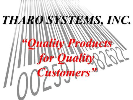 THARO SYSTEMS, INC. Quality Products for Quality Customers.