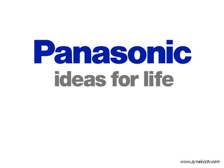 New Technology for Panasonic Camera - Day/Night Technology