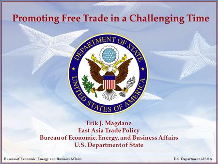 Page 1 Bureau of Economic, Energy and Business AffairsU.S. Department of State Bureau of Economic, Energy and Business Affairs Promoting Free Trade in.