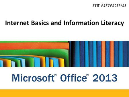 Internet Basics and Information Literacy