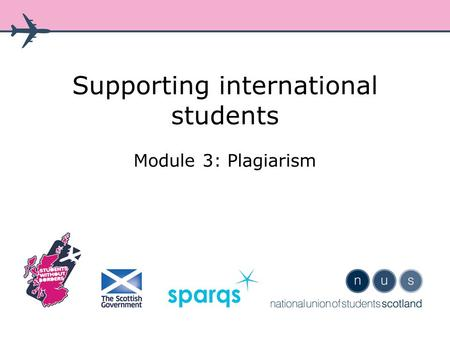 Supporting international students Module 3: Plagiarism.