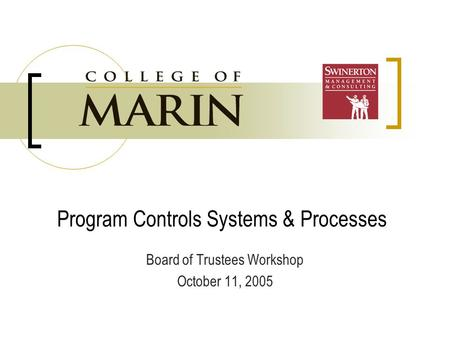 Program Controls Systems & Processes Board of Trustees Workshop October 11, 2005.