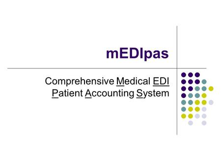 MEDIpas Comprehensive Medical EDI Patient Accounting System.