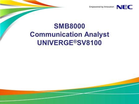 SMB8000 Communication Analyst UNIVERGE®SV8100