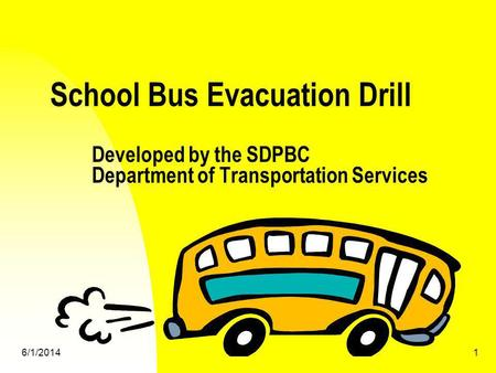 School Bus Evacuation Drill. Developed by the SDPBC